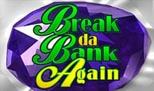 Break Da Bank Again - Play Slots for free